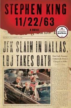 11/22/63 : a novel Book cover
