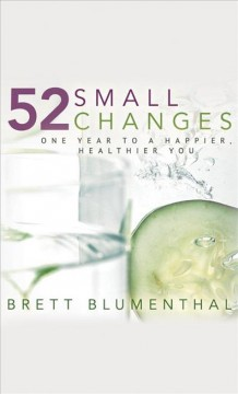 52 small changes : one year to a happier, healthier you Book cover
