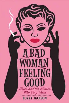 A bad woman feeling good : blues and the women who sing them Book cover