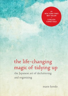 The life-changing magic of tidying up : the Japanese art of decluttering and organizing Book cover