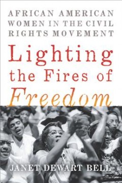 Lighting the fires of freedom : African American women in the civil rights movement Book cover