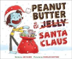 Peanut butter & Santa Claus : a zombie culinary tale Book cover
