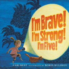I'm brave! I'm strong! I'm five! Book cover