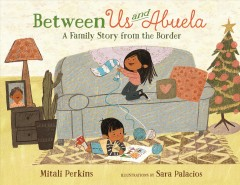 Between us and Abuela : a family story from the border Book cover