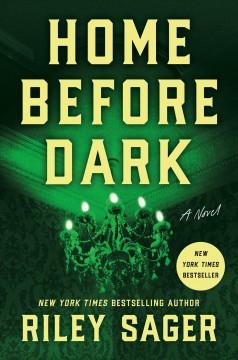 Home before dark : a novel Book cover