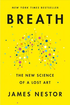 Breath : the new science of a lost art Book cover
