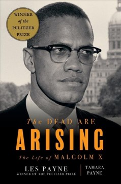 The dead are arising : the life of Malcolm X Book cover