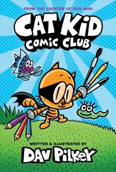 Cat Kid Comic Club Book cover