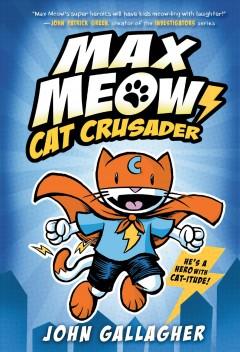 Max Meow : Cat Crusader Book cover