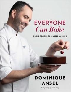 Everyone can bake : simple recipes to master and mix Book cover