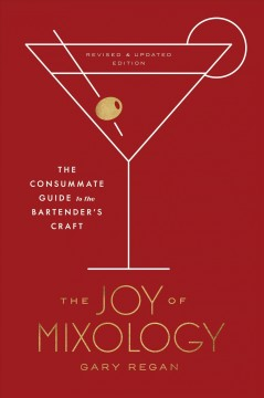 The joy of mixology : the consummate guide to the bartender's craft Book cover