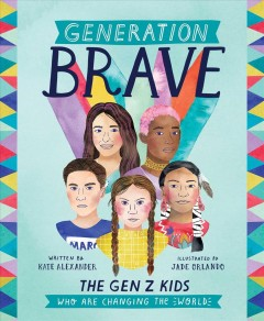 Generation brave : the Gen Z kids who are changing the world Book cover