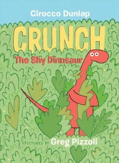 Crunch, the shy dinosaur Book cover