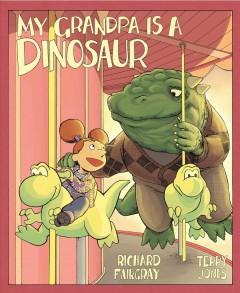 My grandpa is a dinosaur Book cover
