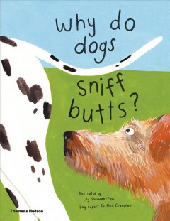 Why do dogs sniff butts? : curious questions about your favorite pet Book cover