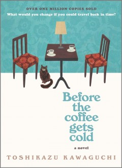 Before the coffee gets cold : a novel Book cover
