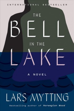 The bell in the lake : a novel Book cover