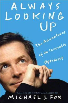 Always looking up : the adventures of an incurable optimist Book cover